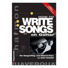 Rikky Rooksby - How To Write Songs On Guitar