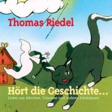 Hört die Geschichte... von Thomas Riedel